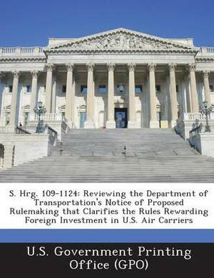 S. Hrg. 109-1124: Reviewing the Department of Transportation's Notice of Proposed Rulemaking That Clarifies the Rules Rewarding Foreign