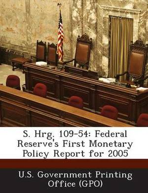 S. Hrg. 109-54: Federal Reserve's First Monetary Policy Report for 2005