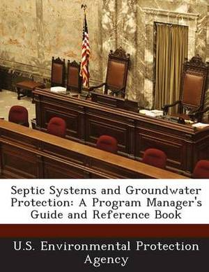 Septic Systems and Groundwater Protection: A Program Manager's Guide and Reference Book