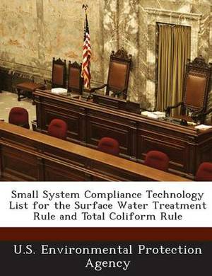 Small System Compliance Technology List for the Surface Water Treatment Rule and Total Coliform Rule