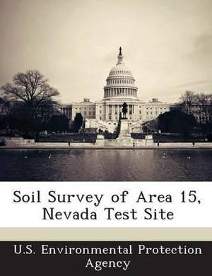 Soil Survey of Area 15, Nevada Test Site