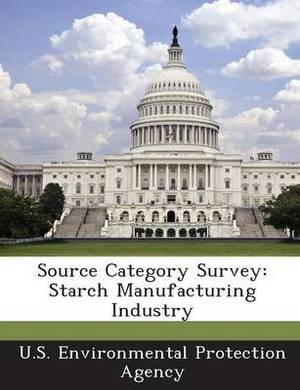 Source Category Survey: Starch Manufacturing Industry