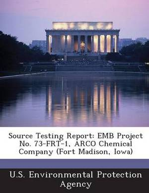 Source Testing Report: Emb Project No. 73-Frt-1, Arco Chemical Company (Fort Madison, Iowa)