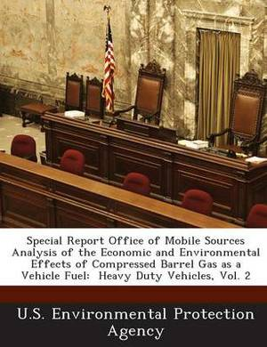 Special Report Office of Mobile Sources Analysis of the Economic and Environmental Effects of Compressed Barrel Gas as a Vehicle Fuel: Heavy Duty Vehi