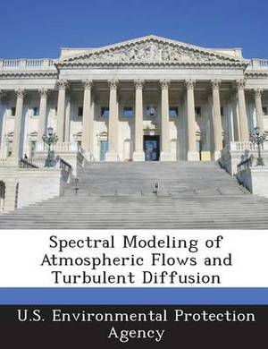 Spectral Modeling of Atmospheric Flows and Turbulent Diffusion