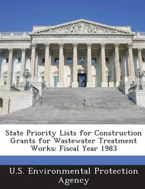 State Priority Lists for Construction Grants for Wastewater Treatment Works: Fiscal Year 1983