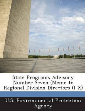 State Programs Advisory Number Seven (Memo to Regional Division Directors (I-X)