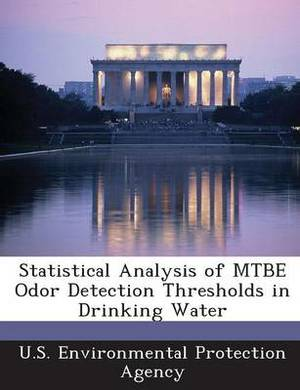 Statistical Analysis of Mtbe Odor Detection Thresholds in Drinking Water