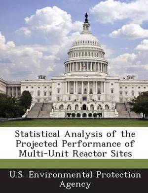 Statistical Analysis of the Projected Performance of Multi-Unit Reactor Sites