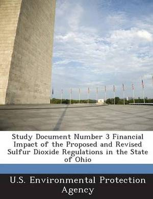 Study Document Number 3 Financial Impact of the Proposed and Revised Sulfur Dioxide Regulations in the State of Ohio