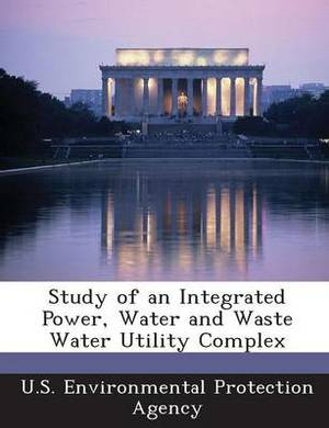Study of an Integrated Power, Water and Waste Water Utility Complex