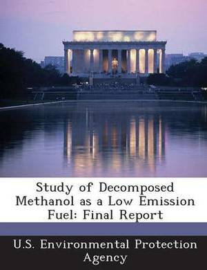 Study of Decomposed Methanol as a Low Emission Fuel: Final Report