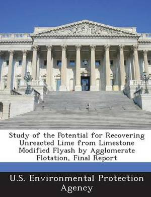 Study of the Potential for Recovering Unreacted Lime from Limestone Modified Flyash by Agglomerate Flotation, Final Report