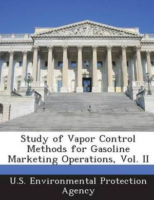 Study of Vapor Control Methods for Gasoline Marketing Operations, Vol. II