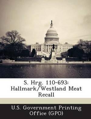 S. Hrg. 110-693: Hallmark/Westland Meat Recall