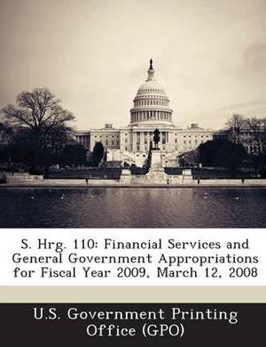 S. Hrg. 110: Financial Services and General Government Appropriations for Fiscal Year 2009, March 12, 2008