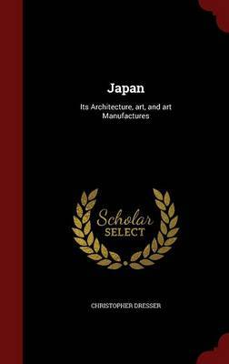 Japan: Its Architecture, Art, and Art Manufactures