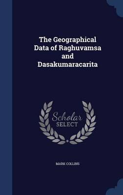 The Geographical Data of Raghuvamsa and Dasakumaracarita