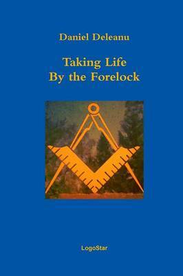 Taking Life by the Forelock: Poems