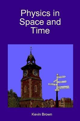 Physics in Space and Time
