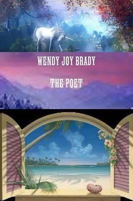 Wendy Joy Brady the Poet
