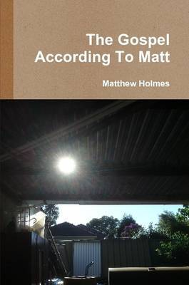 The Gospel According To Matt