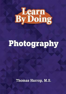 Learn By Doing - Photography