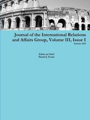 Journal of the International Relations and Affairs Group, Volume III, Issue I