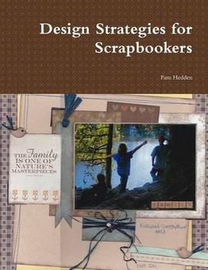 Design Strategies for Scrapbookers