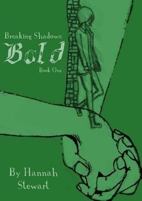 Breaking Shadows: Bold