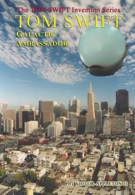 6-Tom Swift: Galactic Ambassador (HB)