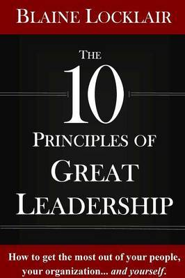 The 10 Principles of Great Leadership
