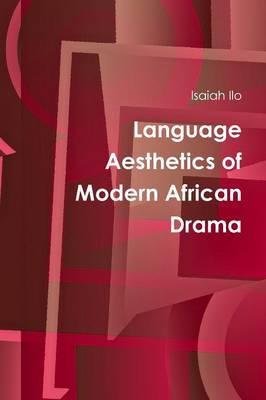 Language Aesthetics of Modern African Drama