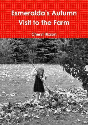 Esmeralda's Autumn Visit to the Farm