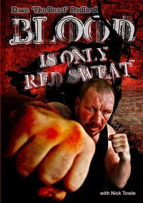 Blood is only Red Sweat