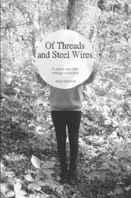 Of Threads and Steel Wires