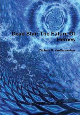 Dead Star: The Future of Heroes