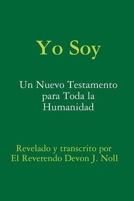 Yo Soy: Un nuevo testamento para toda la humanidad