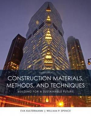 Construction Materials, Methods and Techniques