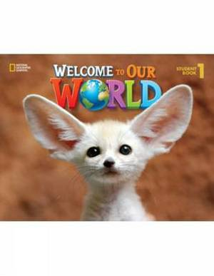 Welcome to Our World: 1: Student Book