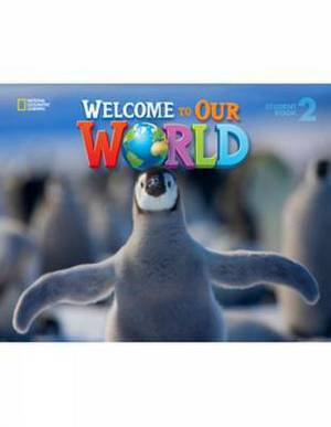 Welcome to Our World: 2: Student Book