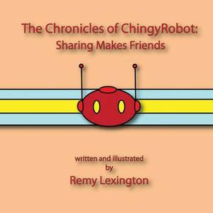 The Chronicles of Chingyrobot: Sharing Makes Friends