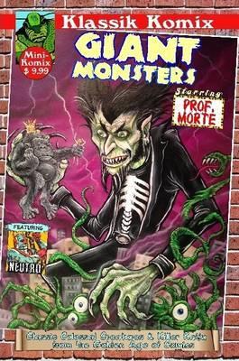 Klassik Komix: Giant Monsters Starring Prof. Morte