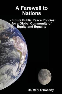 A Farewell to Nations - Future Public Peace Policies for a Global Community of Equity and Equality