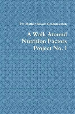 A Walk Around Nutrition Factors Project No. 1