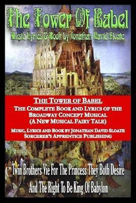 The Tower of Babel: the Complete Book and Lyrics of the Broadway Concept Musical (A New Musical Fairy Tale)