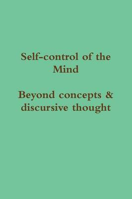 Self-Control of the Mind: Beyond Concepts and Discursive Thought
