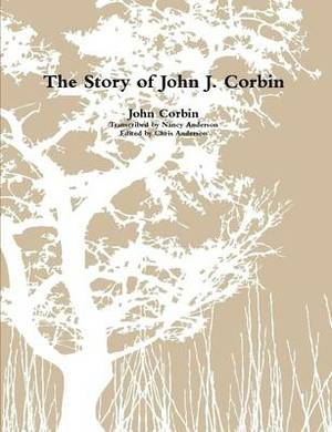 The Story of John J. Corbin