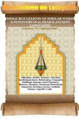 V1.Thesaurus Lexicon of Similar Words & Synonyms in 21 Dead & Ancient Languages