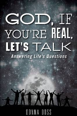 God, If You're Real, Let's Talk!